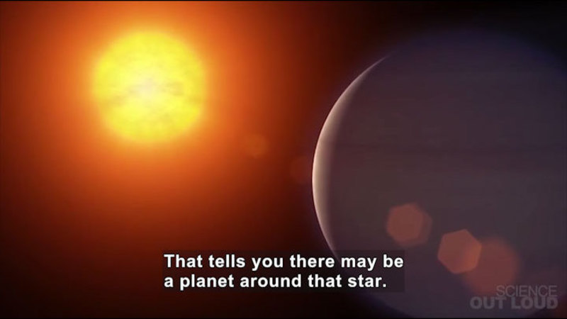 Glowing star shining light on a planet. Caption: That tells you there may be a planet around that star.