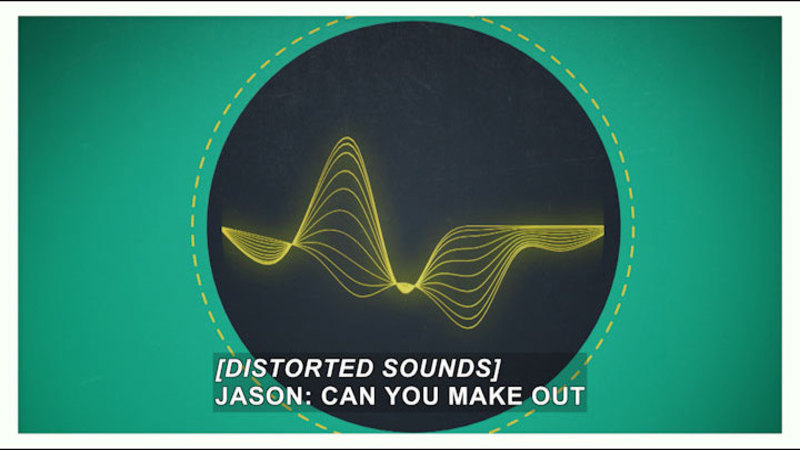 Sinuous waves dip into a single point and then spread out again. Caption [Distorted Sounds] Jason: Can you make out