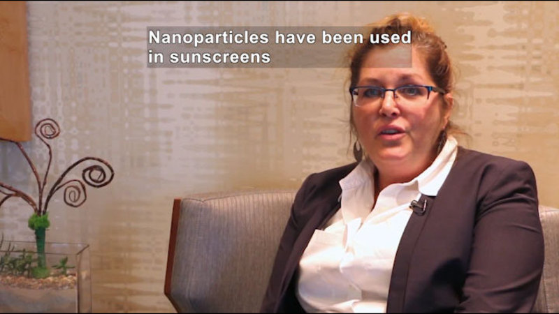 Person speaking. Caption: Nanoparticles have been used in sunscreens