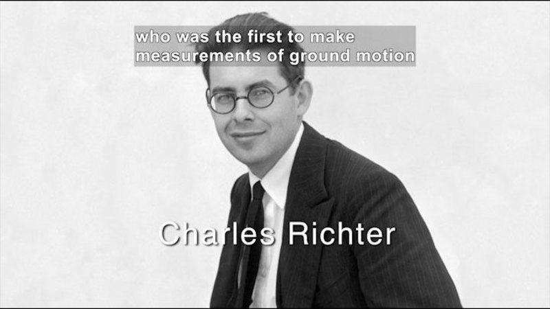 Photograph of Charles Richter. Caption: who was the first to make measurements of ground motion
