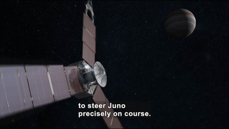 Satellite in close proximity to Jupiter. Caption: to steer Juno precisely on course.
