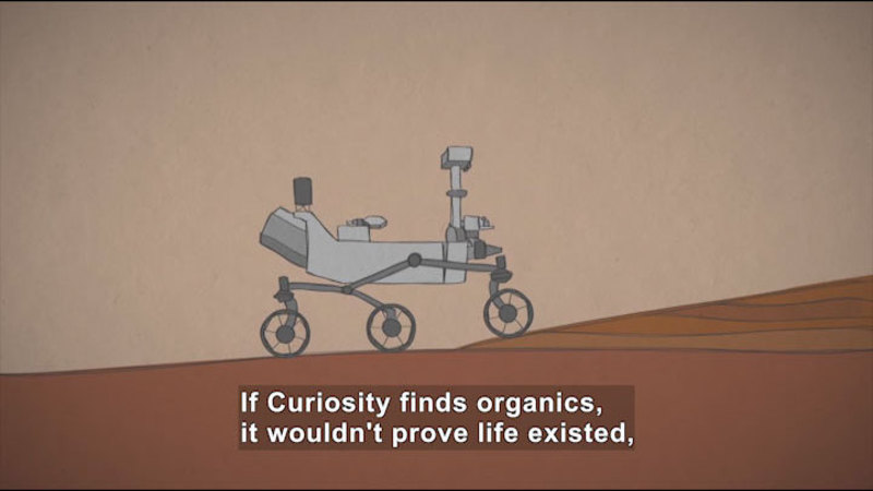 Illustration of a robot with wheels on the surface of a reddish-brown planet. Caption: If Curiosity finds organics, it wouldn't prove life existed,