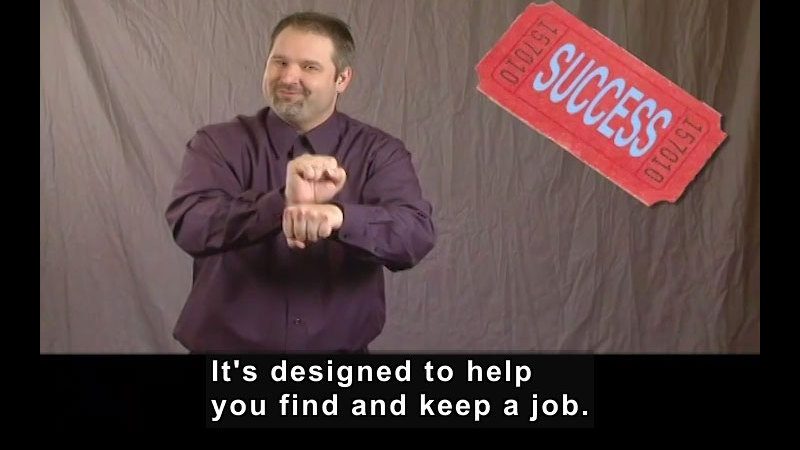 Still image from: Getting a Job! for Students Who Are Deaf and Hard of Hearing: Your Ticket to Work