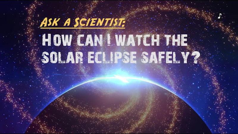 Still image from Ask a Scientist: How Can I Watch the Solar Eclipse Safely?