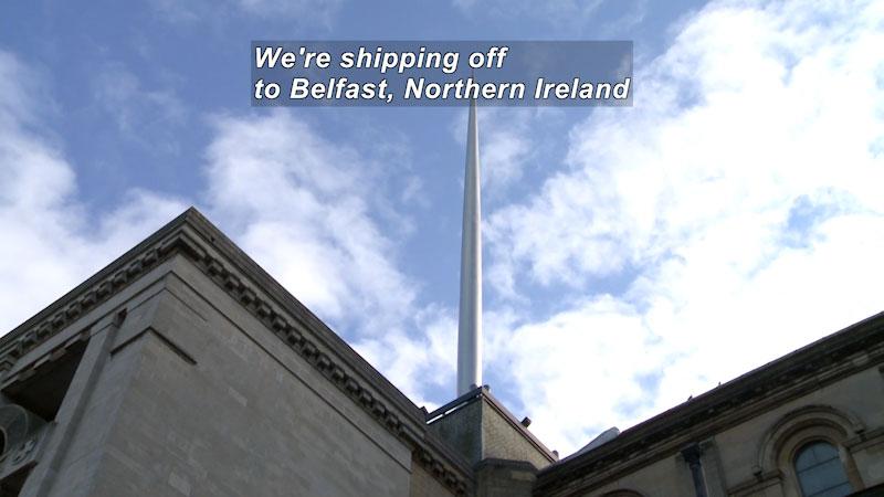 Still image from: Travel Thru History: Belfast, Northern Ireland