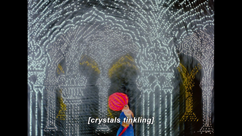 Arching pillars outlined in sparkling silver and gold lights over a cartoon man wearing a turban. Caption: [crystals tinkling]