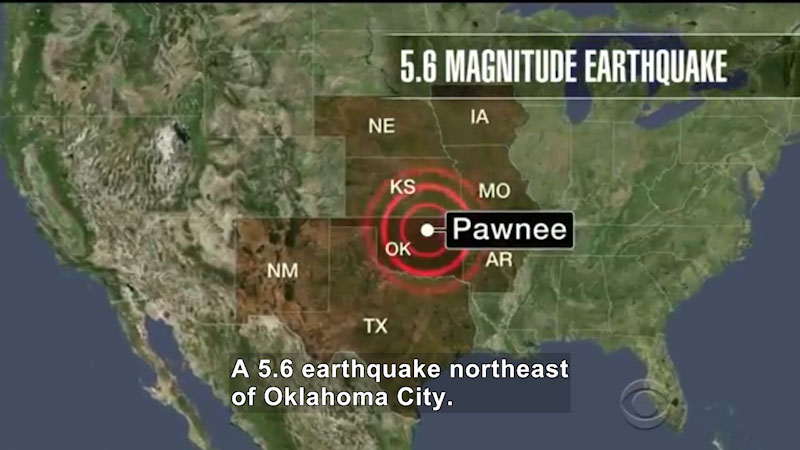 Map of the United States with NE, IA, KS, MO, AR, OK, NM, and TX marked. Pawnee, OK is at the epicenter of a circle indicating an earthquake. Caption: A 5.6 magnitude earthquake northeast of Oklahoma City.