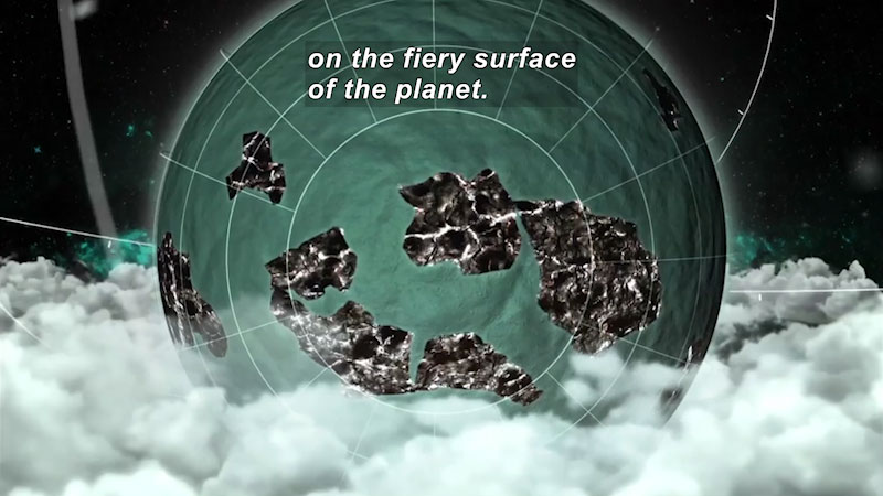 Illustration of a globe with landmasses. Caption: on the fiery surface of the planet.
