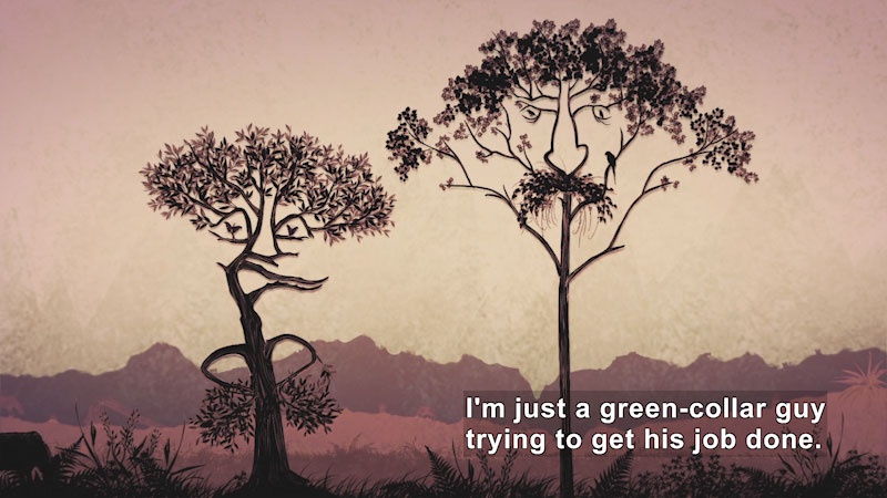 Two trees, their branches creating human faces. Caption: I'm just a green-collar guy trying to get his job done.