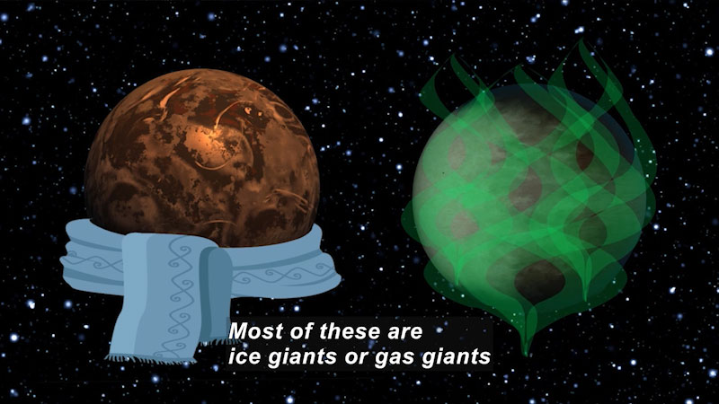 Diagram of two planets, one wearing a scarf, one obscured by gas vapors. Caption: Most of these are ice giants or gas giants