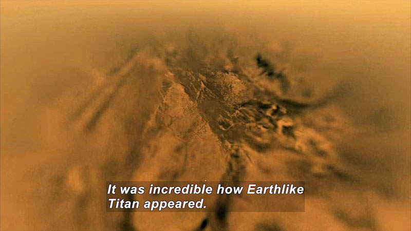 Textured mount-like landform. Caption: It was incredible how Earthlike Titan appeared.