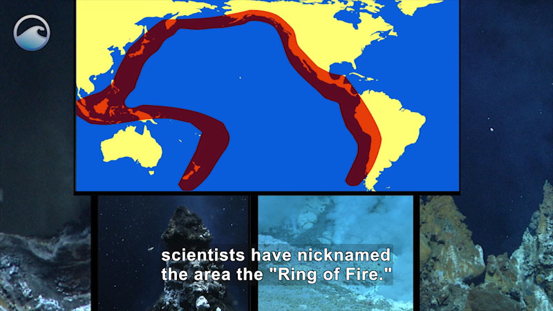 """Map of the Pacific Ocean and surrounding landmasses with the coastlines highlighted. Underwater images of craggy rocks and deep fissures. Caption: scientists have nicknamed the area the """"Ring of Fire."""""""
