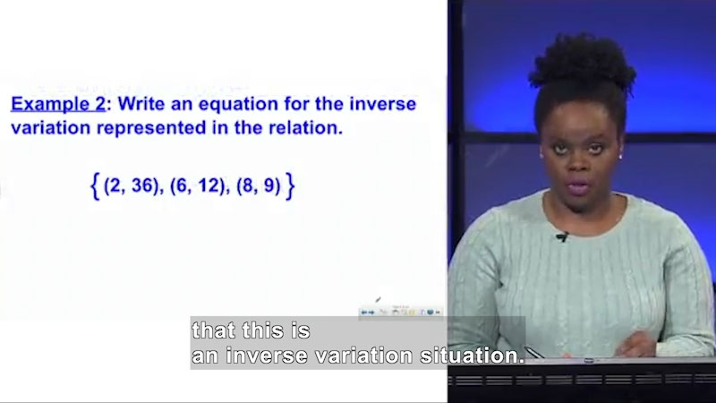 Still image from: Welcome to Algebra I: Representing an Inverse Variation Algebraically