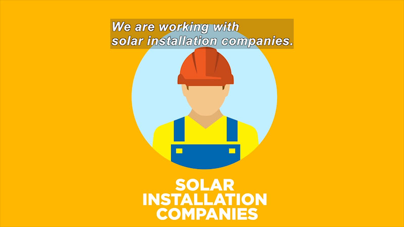 Illustration of person in hardhat and overalls. Caption: Solar Installation Companies. We are working with solar installation companies.