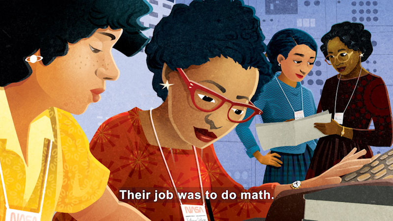 Illustration of four African American mathematicians in the NASA lab. Caption: Their job was to do math.