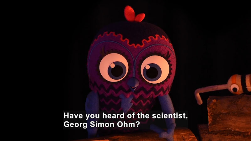 An animation of a bird. Caption: Have you heard of the scientist, Georg Simon Ohm?