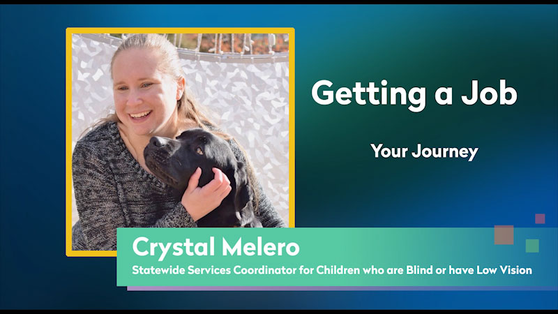 Still image from: Getting a Job! for Students Who Are Blind and Visually Impaired: Your Journey