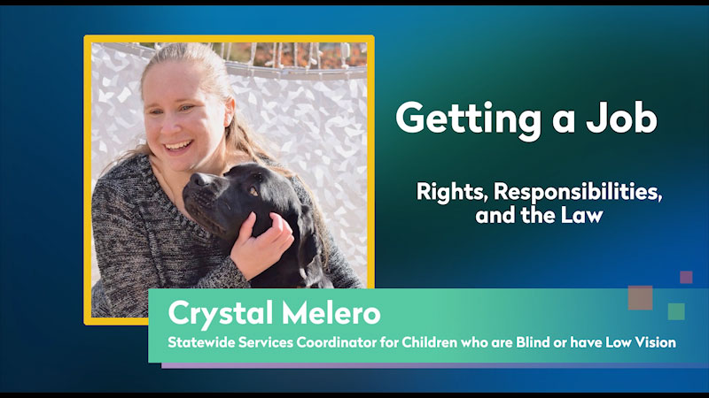 Still image from: Getting a Job! for Students Who Are Blind and Visually Impaired: Rights, Responsibilities, and the Law