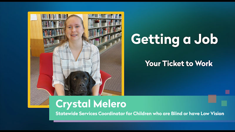 Still image from: Getting a Job! for Students Who Are Blind and Visually Impaired: Your Ticket to Work