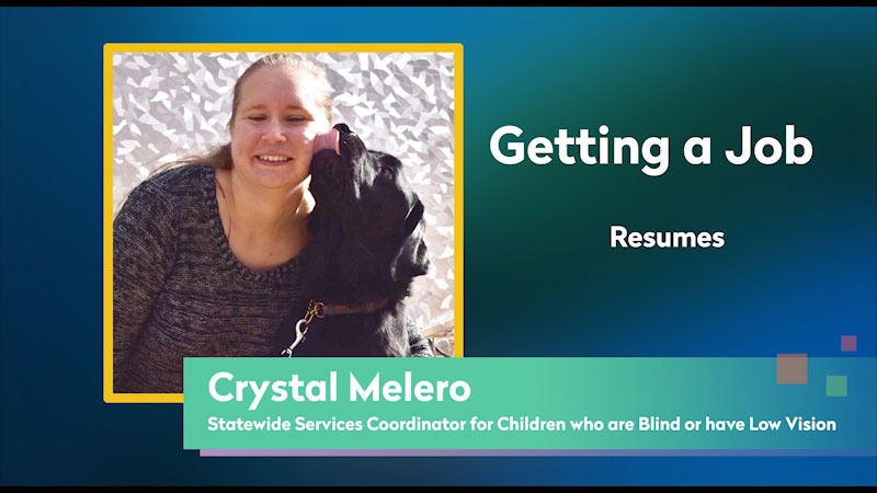 Still image from: Getting a Job! for Students Who Are Blind and Visually Impaired: Résumé