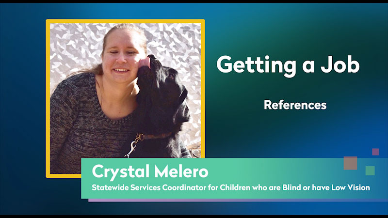 Still image from: Getting a Job! for Students Who Are Blind and Visually Impaired: References