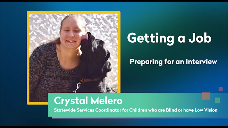 Still image from: Getting a Job! for Students Who Are Blind and Visually Impaired: Preparing for an Interview