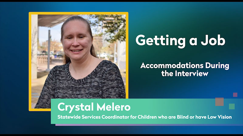 Still image from: Getting a Job! for Students Who Are Blind and Visually Impaired: Accommodations During the Interview