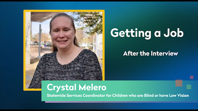 Still image from: Getting a Job! for Students Who Are Blind and Visually Impaired: After the Interview