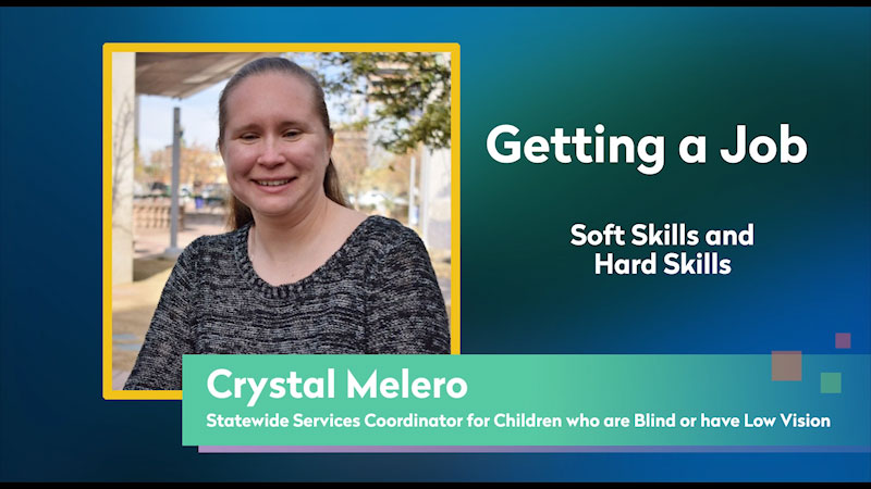 Still image from: Getting a Job! for Students Who Are Blind and Visually Impaired: Soft Skills and Hard Skills