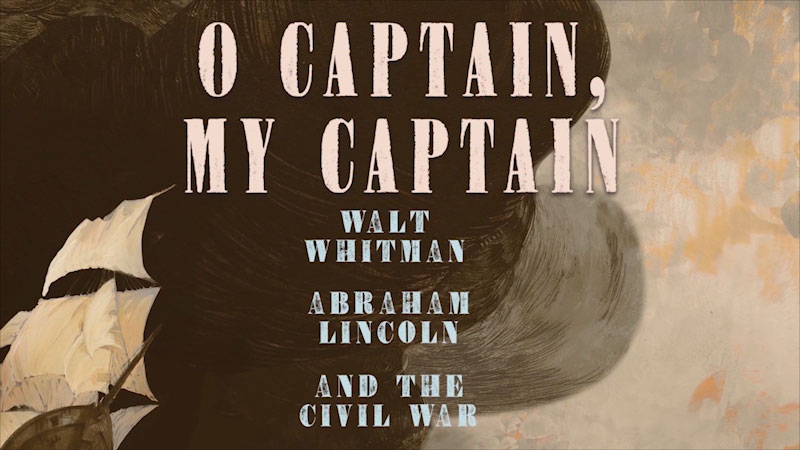 Still image from O Captain, My Captain: Walt Whitman, Abraham Lincoln, and the Civil War