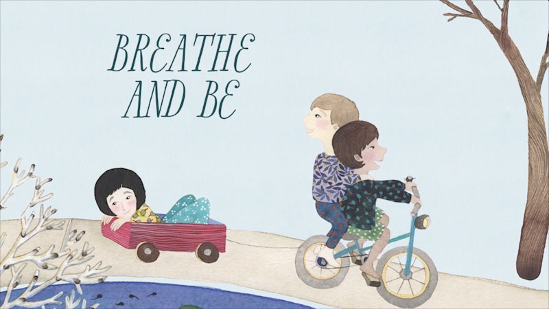 Still image from: Breathe and Be