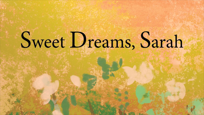 Still image from Sweet Dreams, Sarah