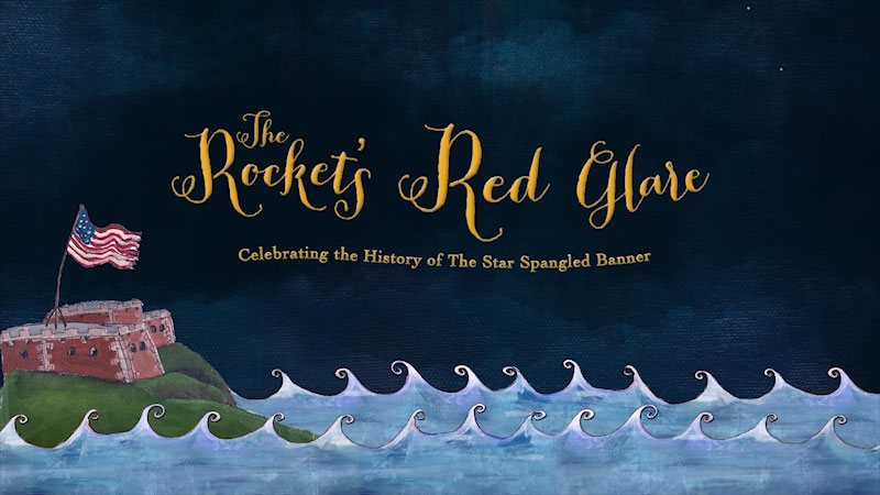 Still image from The Rocket's Red Glare: Celebrating the History of the Star Spangled Banner