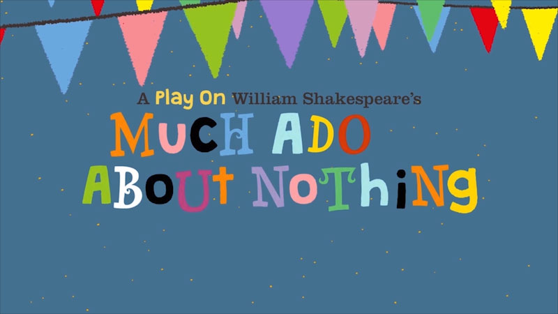 Still image from: Much Ado About Nothing