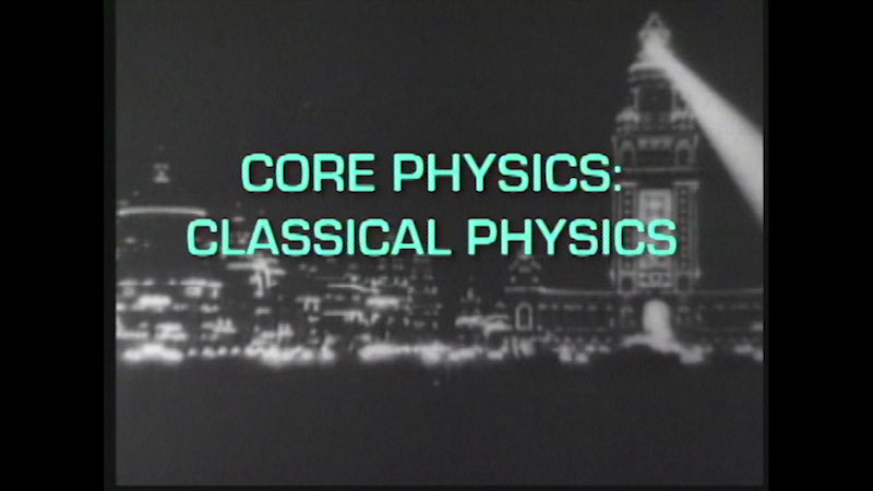Still image from: Core Physics: Classical Physics