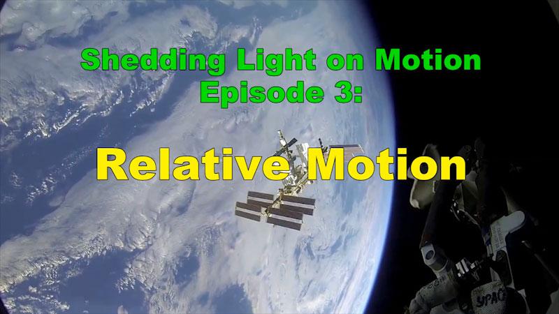 Still image from: Shedding Light on Motion: Relative Motion (Episode 3)