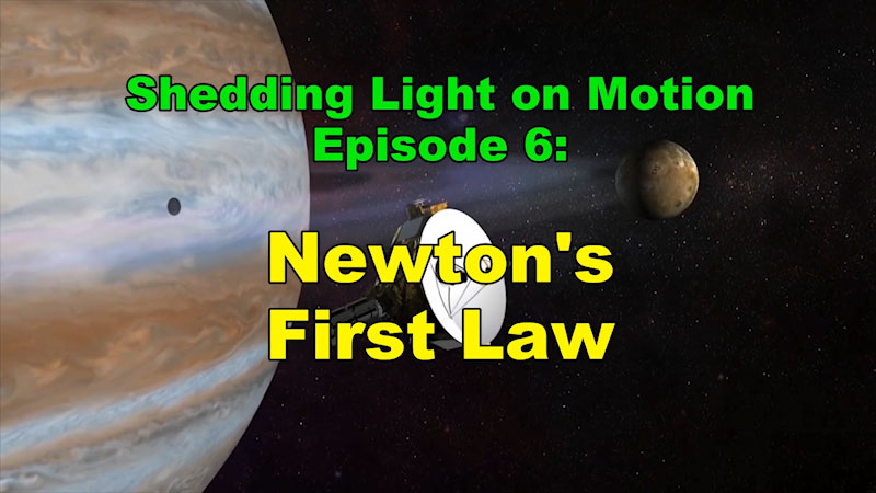 Still image from: Shedding Light on Motion: Newton's First Law (Episode 6)