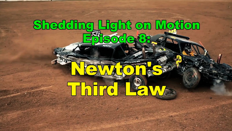 Still image from: Shedding Light on Motion: Newton's Third Law (Episode 8)