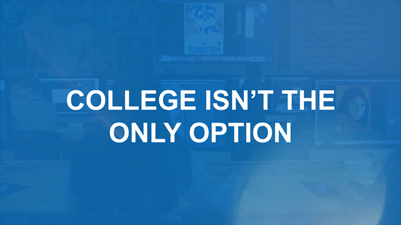 Still image from: Finding Your Pathway for Parents: College Isn't the Only Option