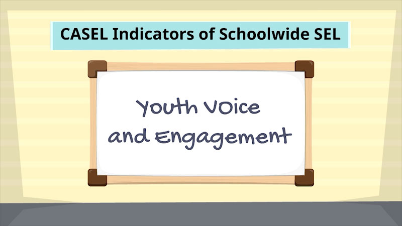 Still image from: CASEL Indicators of Schoolwide Social-Emotional Learning: Youth Voice and Engagement