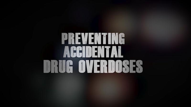 Still image from: Preventing Accidental Drug Overdoses