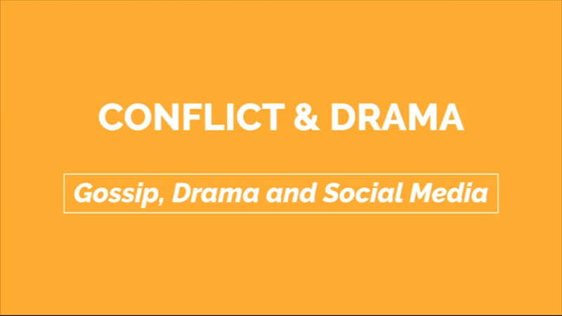 Still image from: Gossip, Drama, and Social Media: Conflict and Drama