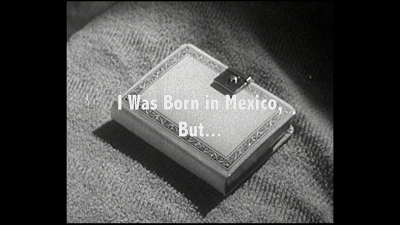 Still image from I Was Born in Mexico, But...