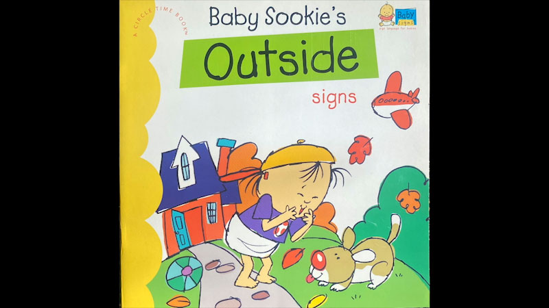 Still image from: My Baby Signs: Baby Sookie's Outside Signs