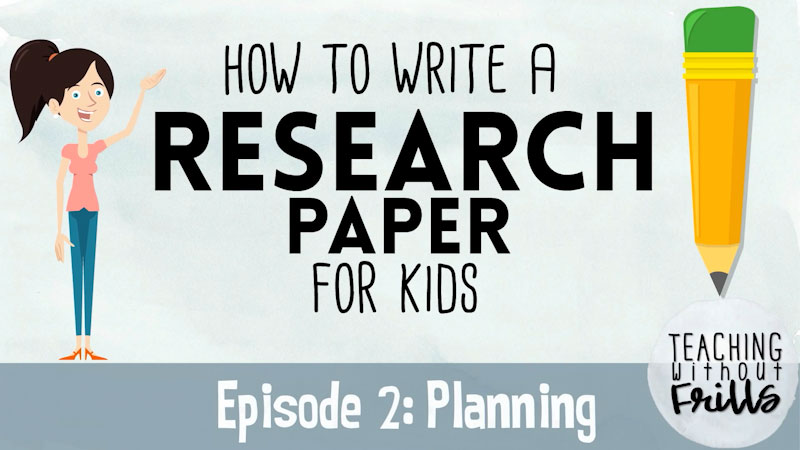 Still image from: How to Write a Research Paper for Kids: Planning (Episode 2)