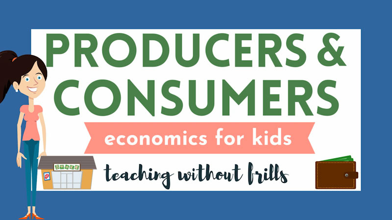 Still image from: Economics for Kids: Producers and Consumers