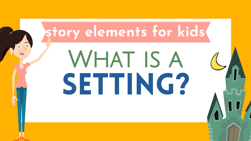 Still image from: Story Elements for Kids: What Is a Setting?