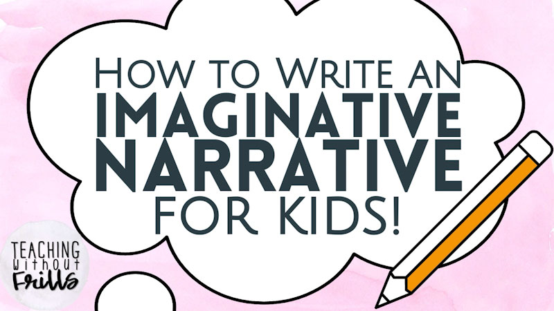 Still image from: How to Write an Imaginative Narrative for Kids: What Is It? (Episode 1)