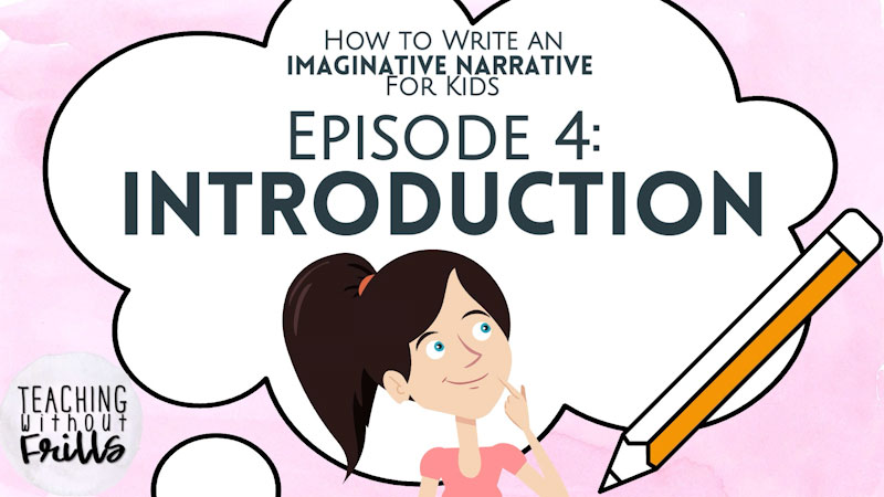 Still image from: How to Write an Imaginative Narrative for Kids: Introduction (Episode 4)