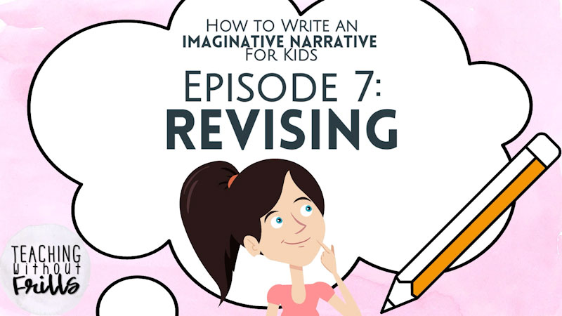 Still image from How to Write an Imaginative Narrative for Kids: Revising (Episode 7)